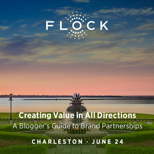 FLOCK Presents | Creating Value in All Directions: A Blogger's Guide to Brand Partnerships | Charleston | June 24, 2019